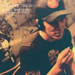 Elliott Smith Punch and Judy Alternate