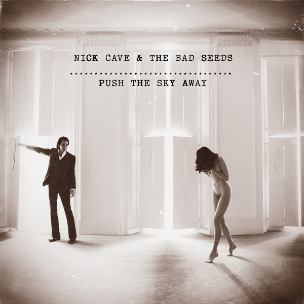 Nick Cave Bad Seeds Push Sky Away